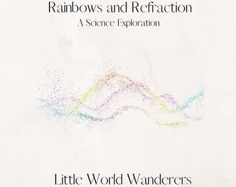 Rainbows and Refraction: A Science Exploration