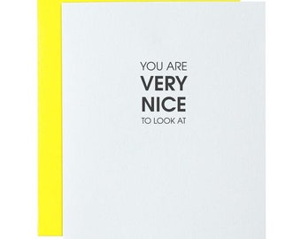 Best Friend Card. You Are Very Nice to Look At Letterpress Card