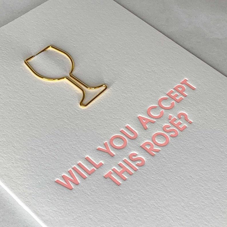Will You Accept This Ros\u00e9 Wine Glass Paper Clip Letterpress Card