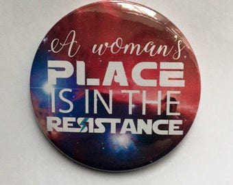 A woman's place is in the resistance, rebel, feminist, feminism, badge, magnet, keyring, pocket mirror, keyring mirror, geek, gift