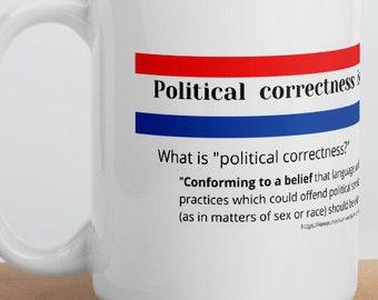15oz Mug - POLITICAL  CORRECTNESS - white ceramic - political design - Global  issues - Red/White/Blue