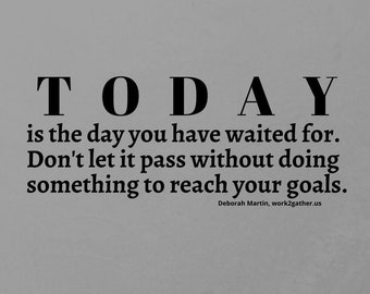New Year Inspiration!   Use this Desktop Wallpaper to encourage you every day!  - TODAY GOALS - by Deborah Martin