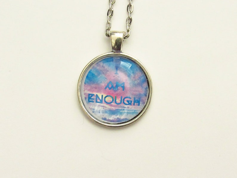 silver pendant necklace READY TO SHIP mental health love self care counseling acceptance therapy I am enough friendship