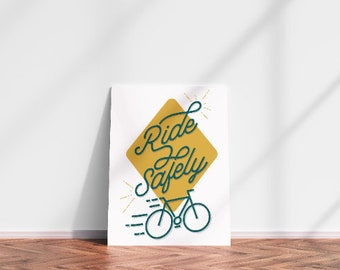 Ride Safely- Bicycle Art Bicycle Print Bike Poster Wall Art Gift for Cyclist