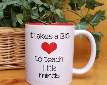 Mug For Teachers, It Takes A Big Heart To Teach Little Minds, Gift For Teacher Mug, Teacher Appreciation Mug