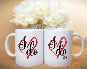 I Do and I Do Too Couples Mug, Bride and Groom, Wedding Couples Mugs, Cute Wedding Gift