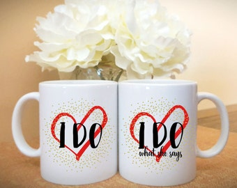 I Do and I Do What She Says Couples Mug, Bride and Groom, Wedding Couples Mugs