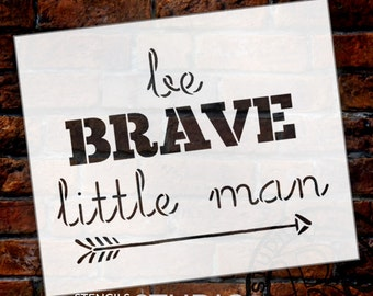 Be Brave Little Man - Word Art Stencil - Select Size - STCL1774 - by StudioR12