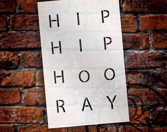 Hip Hip Hoo Ray - Skinny - Word Stencil - Select Size - STCL2080 - by StudioR12