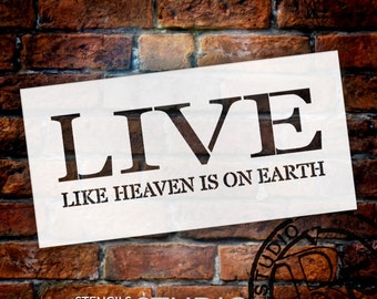 Live Like Heaven Is On Earth - Word Stencil - Select Size - STCL1810 - by StudioR12