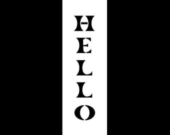 """Hello - Vertical Word Stencil - Engraved- 7.5"""" X 2.5"""" - STCL309 - by StudioR12"""