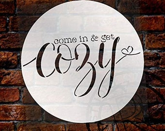 Come in & Get Cozy - Round Stencil by StudioR12 | Reusable Mylar Template for Painting Wood Signs | Round Design | DIY Home Decor Country...