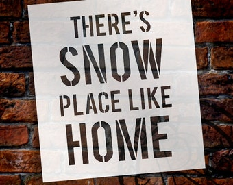 There's Snow Place Like Home - Word Stencil - Select Size - STCL1145- by StudioR12