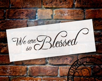We Are So Blessed - Word Stencil - Select Size - STCL1377 - by StudioR12