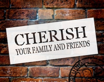 Cherish Your Family and Friends - Rectangle - Word Stencil - Select Size - STCL1806 - by StudioR12