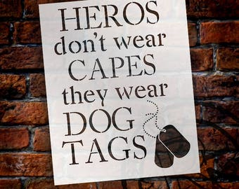 Heros Don't Wear Capes They Wear Dog Tags - Word Stencil - Select Size - by StudioR12