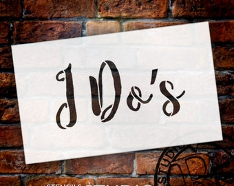 Wedding Sign Stencil - I Do's - Rustic Script - Select Size- STCL1619 - by StudioR12