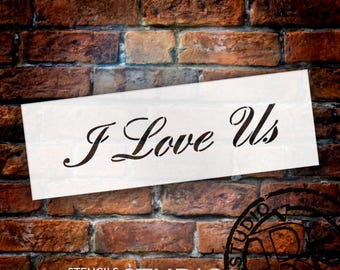 I Love Us - Elegant Script - Word Stencil - Select Size - STCL1867 - by StudioR12