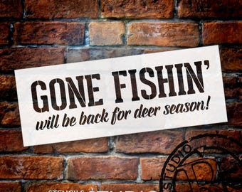 Gone Fishin' Be Back For Deer Season - Word Stencil - Select Size - STCL1882 - by StudioR12