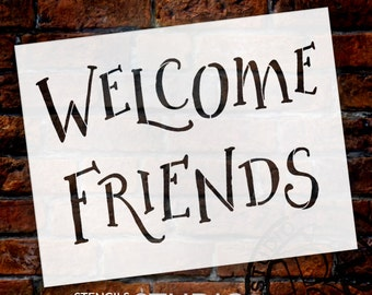 Welcome Friends - Rustic Funky - Word Stencil - Select Size - STCL1423 - by StudioR12