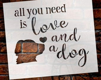 All you need is LOVE and a DOG Stencil by StudioR12- Pet sign - Dog Lover Gift-Paint a Wood Sign  DiY Painting and Mixed Media-Select SIZE