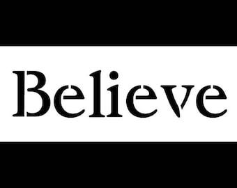 Believe - Vintage Serif - Horizontal- Word Stencil -Select Size- STCL1202 by StudioR12