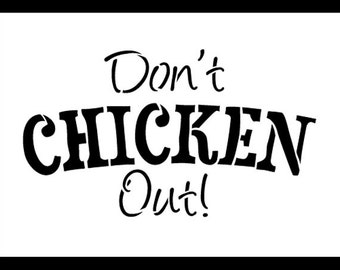 Don't Chicken Out - Word Stencil - Select Size - STCL797- by StudioR12