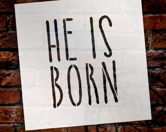 He Is Born - Hand Drawn Skinny - Word Stencil - Select Size - STCL1400 - by StudioR12