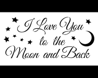 I Love You To the Moon and Back - Word Stencil - Select Size - STCL1215 by StudioR12
