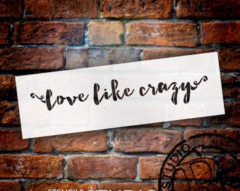 Love Like Crazy - Funky Script - Word Stencil - Select Size - STCL1893 - by StudioR12