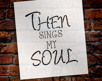 Then Sings My Soul - Word Stencil - Select Size - STCL1798 - by StudioR12