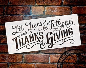 Let Our Lives Be Full of Both Thanks & Giving Stencil by StudioR12 | Reusable Mylar Template | Use to Paint Wood Signs - Wall Art -...