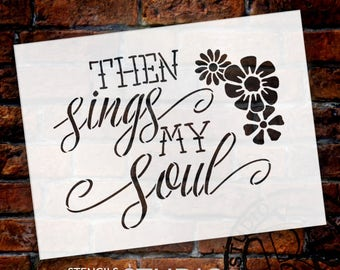 Then Sings - Flowers - Word Art Stencil - Select Size - STCL1889 - by StudioR12