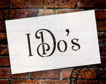 Wedding Sign Stencil - I Do's - Elegant Traditional - Select Size- STCL1748 - by StudioR12