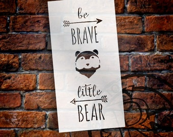 Be Brave Little Bear - Tall Woodland - Word Art Stencil - Select Size - STCL1760 - by StudioR12