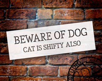 Beware of Dog Cat Is Shifty Also - Word Stencil - Select Size - STCL1896 - by StudioR12