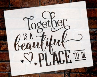 Together Is A Beautiful Place - Word Art Stencil - Select Size - STCL1583 - by StudioR12