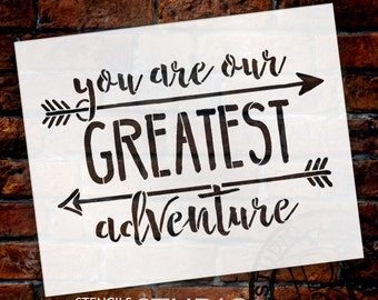 You Are Our Greatest Adventure - Word Art Stencil - Select Size - STCL1752 - by StudioR12