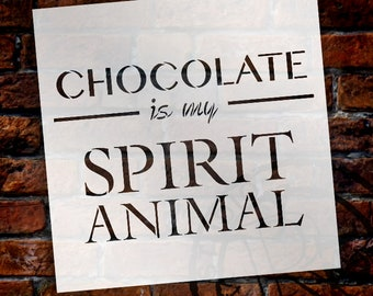 Chocolate Stencil - My Spirit Animal  by StudioR12 | Bakery Word Art - Reusable Mylar Template - SELECT SIZE