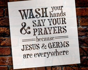 Wash Hands & Say Prayers - Word Stencil - Select Size - STCL1865 - by StudioR12