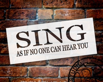 Sing As If No One Can Hear You - Rectangle - Word Stencil - Select Size - STCL1807 - by StudioR12