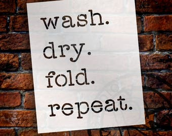 Wash Dry Fold Repeat - Word Stencil - Select Size - STCL1979 - by StudioR12