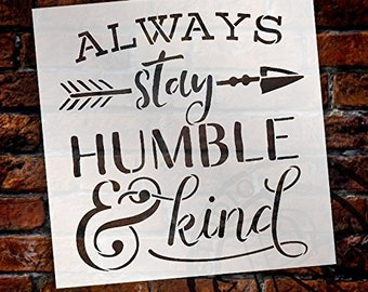 Always Stay Humble and Kind Stencil - with Rustic Arrow and Ampersand by StudioR12 | Reusable Word Template for Painting on Wood | Chalk...