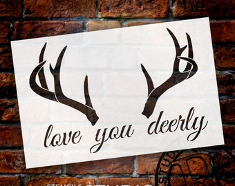 Love You Deerly - Art Stencil - Select Size - STCL1440 - by StudioR12