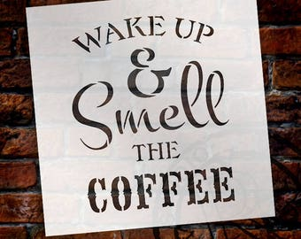 Wake Up & Smell The Coffee Word Art Stencil - Select Size - SKU: STCL840