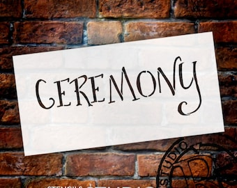 Wedding Sign Stencil - Ceremony - Fancy Funky - Select Size- STCL1628 - by StudioR12