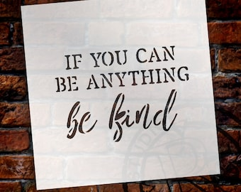 If You Can be Anything Be Kind - Word Stencil - Select Size - STCL1522 - by StudioR12