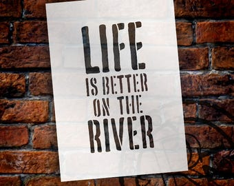 Life Is Better - River - Word Stencil - Select Size - STCL1886 - by StudioR12