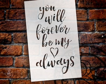 You Will Forever Be My Always - Word Stencil - Select Size - STCL1386 - by StudioR12