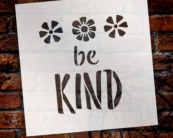 Be Kind - Flowers - Word Art Stencil - Select Size - STCL1772 - by StudioR12